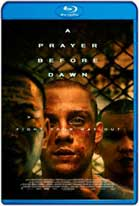 A Prayer Before Dawn (2017) HD 720p Subtitulados