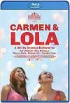 Carmen y Lola (2018) HD 720p Castellano