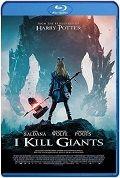 I Kill Giants (2017) HD 720p Latino