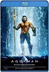 Aquaman (2018) HD 720p (Latino y Subtitulada)