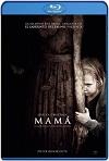 MamÁ (2013) Hd 720p Latino/Subtitulada