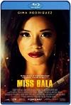 Miss Bala Sin piedad (2019) HD 720p Latino