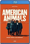 American Animals (2018) HD 720p Latino/Subtitulada