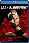 Lady Bloodfight (2016) HD 720p Latino/Subtitulada