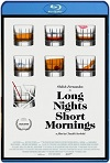 Long Nights Short Mornings (2016) HD 720p Latino/Subtitulada