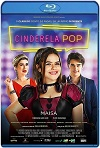 Cenicienta Pop (2019) HD 720p Latino/Subtitulada