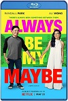 Always Be My Maybe (2019) HD 720p Latino/Subtitulada