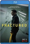 Fractured (Fractura) (2019) HD 720p Latino