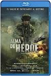 Alma de Héroe (2019) HD 720p Latino