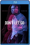 Don't Let Go (2019) HD  720p Latino