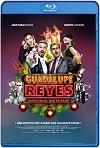 Guadalupe Reyes (2019) HD 720p Latino