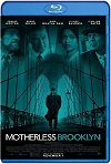 Motherless Brooklyn / Huérfanos de Brooklyn (2019) HD  720p Latino