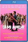 Sí, mi amor / Sí mi amor, la película (2020) HD 1080p Latino