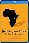 Banking on Africa: The Bitcoin Revolution (2020) HD 1080p