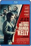 La verdadera historia de la banda de Kelly (2019) HD 720p Latino