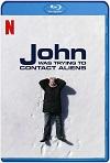 John buscaba un contacto extraterrestre (2020) HD 1080p Latino