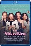 Las niñas bien (2018) HD 720p Latino