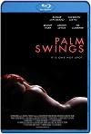 Palm Swings (2017) HD 1080p Latino