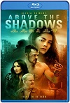 Above the Shadows (2019) HD 1080p