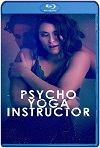 Psycho Yoga Instructor 2020 HD 1080p Latino