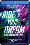 Ride your Dream (2020) HD 720p Castellano