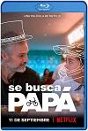 Se busca papá (2020) HD 720p Latino