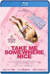 Take Me Somewhere Nice (2019) HD 720