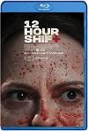 12 Hour Shift (2020) HD 720p
