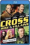 Cross: el ascenso de los villanos (2019) HD 1080p Latino