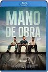 Mano de obra (2019) HD 720p Latino