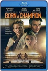 Born a Champion (2021) HD 720p