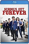 School's Out Forever (2021) HD 720p