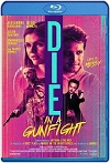 Die in a Gunfight (2021) HD 1080p