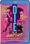 Die in a Gunfight (2021) HD 720p