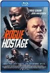 Rehén Rebelde  / Rogue Hostage (2021) HD 720p Latino