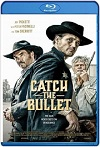 Catch the Bullet (2021) HD  720p Latino
